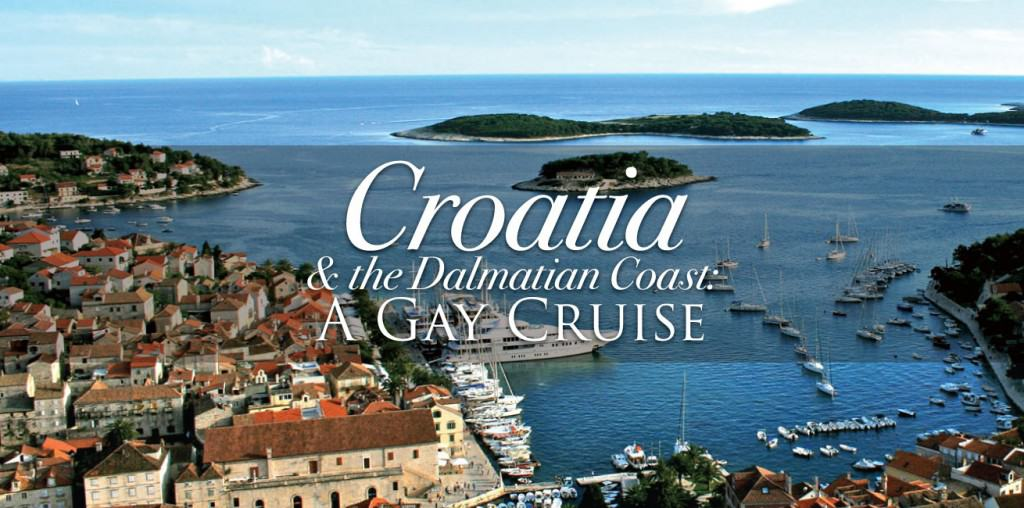 Croatia Gay Cruise & Tour with Out Adventures Gay Travel